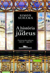 A HISTÓRIA DOS JUDEUS - SCHAMA, SIMON