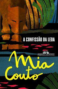 A CONFISSÃO DA LEOA - COUTO, MIA
