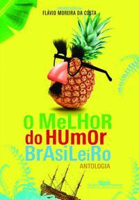 O MELHOR DO HUMOR BRASILEIRO - COSTA, FLAVIO MOREIRA DA