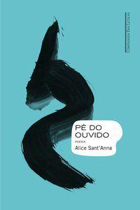 PÉ DO OUVIDO - SANT ANNA, ALICE