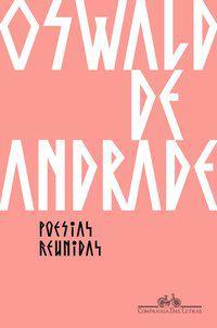 POESIAS REUNIDAS - ANDRADE, OSWALD DE