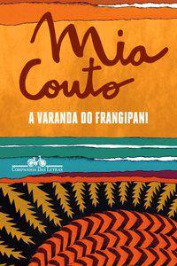 A VARANDA DO FRANGIPANI - COUTO, MIA