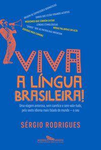 VIVA A LÍNGUA BRASILEIRA! - RODRIGUES, SÉRGIO
