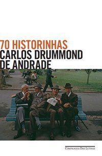 70 HISTORINHAS - ANDRADE, CARLOS DRUMMOND DE