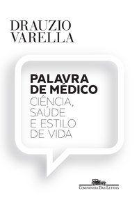 PALAVRA DE MÉDICO - VARELLA, DRAUZIO