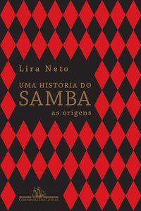UMA HISTÓRIA DO SAMBA - NETO, LIRA