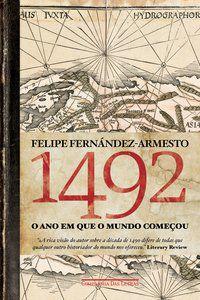 1492 - O ANO EM QUE O MUNDO COMEÇOU - FERNÁNDEZ-ARMESTO, FELIPE