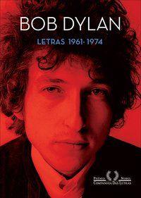 LETRAS (1961-1974) - DYLAN, BOB