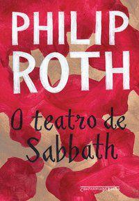 O TEATRO DE SABBATH - ROTH, PHILIP