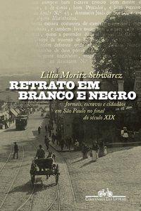 RETRATO EM BRANCO E NEGRO - SCHWARCZ, LILIA M.