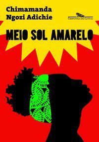 MEIO SOL AMARELO (NOVA CAPA) - ADICHIE, CHIMAMANDA NGOZI