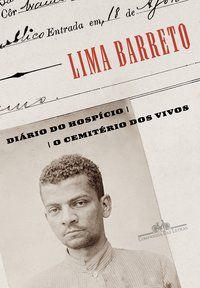 DIÁRIO DO HOSPÍCIO & O CEMITÉRIO DOS VIVOS - BARRETO, LIMA