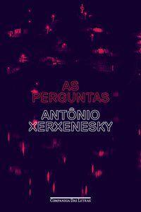 AS PERGUNTAS - XERXENESKY, ANTÔNIO