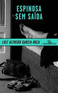 ESPINOSA SEM SAÍDA - GARCIA-ROZA, LUIZ ALFREDO