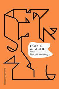 FORTE APACHE - MONTENEGRO, MARCELO