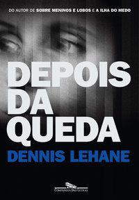 DEPOIS DA QUEDA - LEHANE, DENNIS