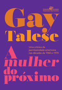 A MULHER DO PRÓXIMO - TALESE, GAY