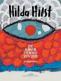 DE AMOR TENHO VIVIDO - HILST, HILDA