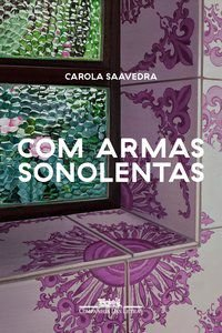 COM ARMAS SONOLENTAS - SAAVEDRA, CAROLA