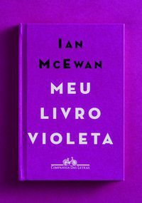 MEU LIVRO VIOLETA - MCEWAN, IAN