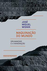 MAQUINAÇÃO DO MUNDO - WISNIK, JOSÉ MIGUEL