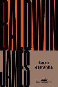 TERRA ESTRANHA - BALDWIN, JAMES