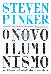 O NOVO ILUMINISMO - PINKER, STEVEN