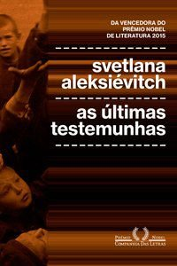 AS ÚLTIMAS TESTEMUNHAS - ALEKSIÉVITCH, SVETLANA