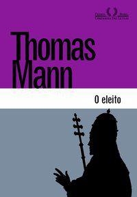 O ELEITO - MANN, THOMAS