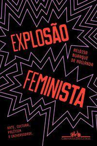 EXPLOSÃO FEMINISTA - HOLLANDA, HELOISA BUARQUE DE