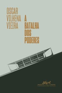 A BATALHA DOS PODERES - VIEIRA, OSCAR VILHENA