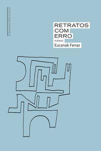 RETRATOS COM ERRO - FERRAZ, EUCANAÃ