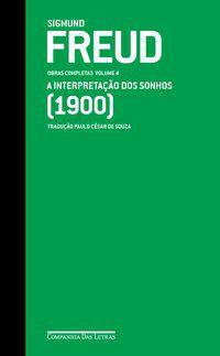 FREUD (1900) A INTERPRETAÇÃO DOS SONHOS - FREUD, SIGMUND