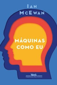 MÁQUINAS COMO EU - MCEWAN, IAN