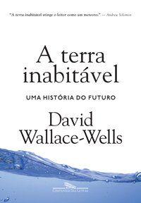 A TERRA INABITÁVEL - WALLACE-WELLS, DAVID