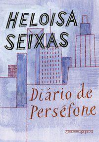 DIÁRIO DE PERSÉFONE - SEIXAS, HELOISA