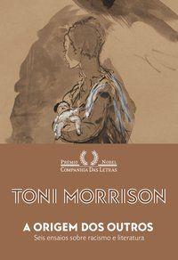 A ORIGEM DOS OUTROS - MORRISON, TONI