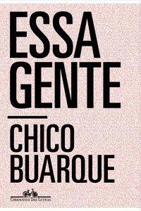 ESSA GENTE - BUARQUE, CHICO