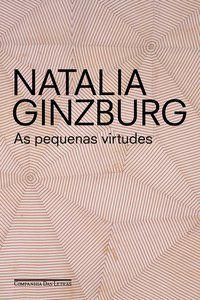 AS PEQUENAS VIRTUDES - GINZBURG, NATALIA