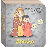 AS MAIS BELAS HISTÓRIAS DA BÍBLIA: ABRAÃO - TODOLIVRO LTDA.