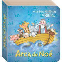 AS MAIS BELAS HISTÓRIAS DA BÍBLIA: A ARCA DE NOÉ - TODOLIVRO LTDA.