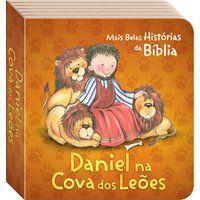 AS MAIS BELAS HISTÓRIAS DA BÍBLIA: DANIEL NA COVA DOS LEÕES - TODOLIVRO LTDA.
