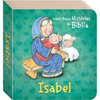 AS MAIS BELAS HISTÓRIAS DA BÍBLIA: ISABEL - TODOLIVRO LTDA.