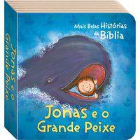 AS MAIS BELAS HISTÓRIAS DA BÍBLIA: JONAS E O GRANDE PEIXE - TODOLIVRO LTDA.