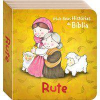 AS MAIS BELAS HISTÓRIAS DA BÍBLIA: RUTE - TODOLIVRO LTDA.