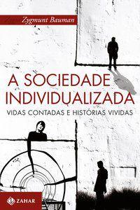 A SOCIEDADE INDIVIDUALIZADA - BAUMAN, ZYGMUNT