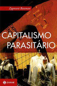CAPITALISMO PARASITÁRIO - BAUMAN, ZYGMUNT