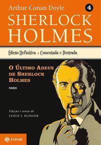 O ÚLTIMO ADEUS DE SHERLOCK HOLMES - VOL. 4 - DOYLE, ARTHUR CONAN