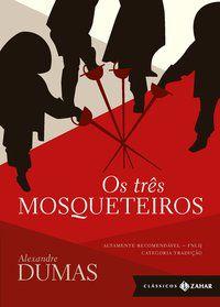 OS TRÊS MOSQUETEIROS: EDIÇÃO BOLSO DE LUXO (CLÁSSICOS ZAHAR) - DUMAS, ALEXANDRE