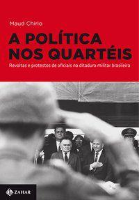 A POLÍTICA NOS QUARTÉIS - CHIRIO, MAUD